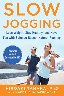 Slow Jogging: Lose Weight, Stay Healthy, and Have Fun with Science-Based, Natural Running Cover Image