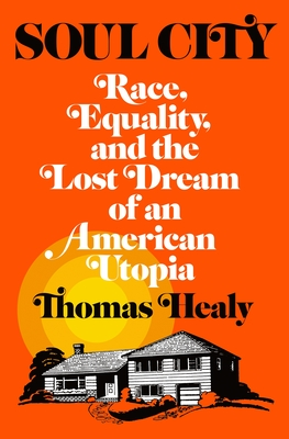 Soul City: Race, Equality, and the Lost Dream of an American Utopia Cover Image