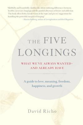 The Five Longings: What We've Always Wanted-and Already Have Cover Image