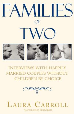 Families of Two: Interviews with Happily Married Couples Without Children by Choice Cover Image