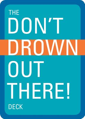 The Don't Drown Out There! Deck Cover Image