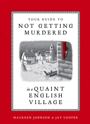 Cover Image for Your Guide to Not Getting Murdered in a Quaint English Village