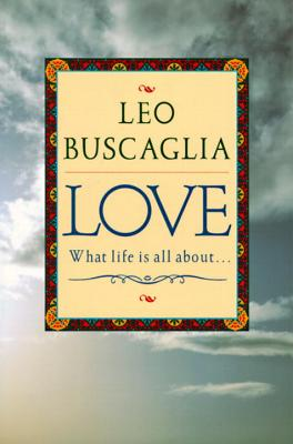 Love: What Life Is All About Cover Image
