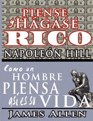 Piense y hágase rico & Como un Hombre Piensa Asi es Su Vida Cover Image