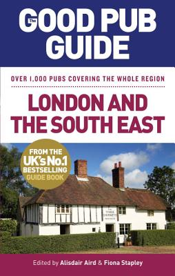 The Good Pub Guide: London and the South East Cover Image