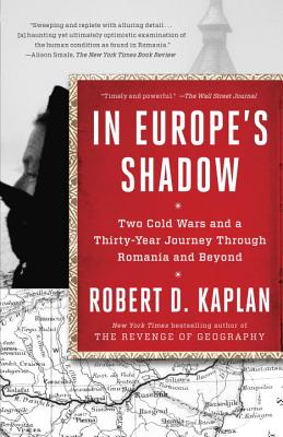In Europe's Shadow: Two Cold Wars and a Thirty-Year Journey Through Romania and Beyond Cover Image