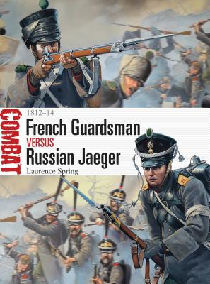 French Guardsman vs Russian Jaeger: 1812–14 (Combat) Cover Image