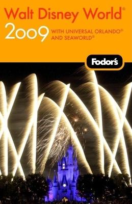 Fodor's Walt Disney World 2009: plus Universal Orlando and SeaWorld Cover Image