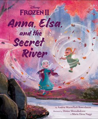 Frozen 2: Anna, Elsa, and the Secret River Cover Image