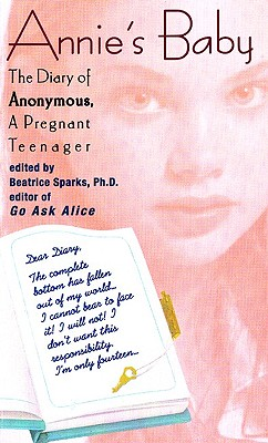 Annie's Baby: The Diary of Anonymous, a Pregnant Teenager Cover Image