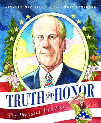 Truth and Honor: The President Ford Story Cover Image