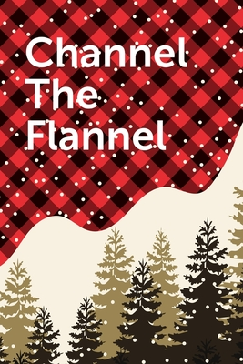 Channel The Flannel: September 26th - Lumberjack day - Count the Ties - Epsom Salts - Pacific Northwest - Loggers and Chin Whisker - Timber Cover Image