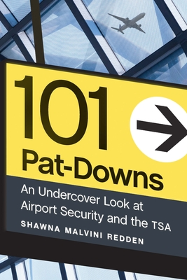 101 Pat-Downs: An Undercover Look at Airport Security and the Tsa Cover Image