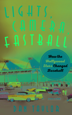 Lights, Camera, Fastball: How the Hollywood Stars Changed Baseball Cover Image
