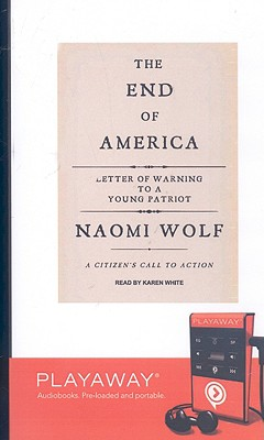 The End of America: Letter of Warning to a Young Patriot: A Citizen's Call to Action [With Headphones] Cover Image