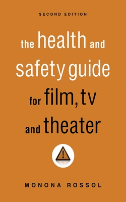 The Health & Safety Guide for Film, TV & Theater, Second Edition Cover Image