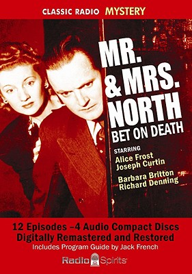 Mr. & Mrs. North: Bet on Death (Classic Radio Mysteries) Cover Image