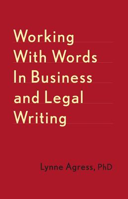 Working with Words in Business and Legal Writing Cover Image