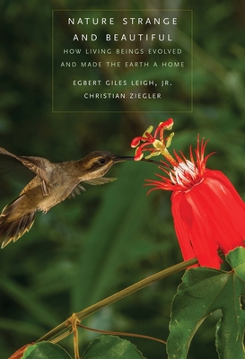 Nature Strange and Beautiful: How Living Beings Evolved and Made the Earth a Home Cover Image