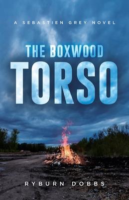 The Boxwood Torso: A Sebastien Grey Novel Cover Image
