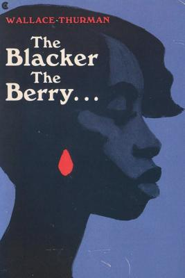 The Blacker the Berry: A Novel of Negro Life Cover Image
