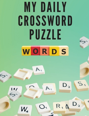 My Daily Crossword Puzzle: Large Print, Medium Level 100 Crossword Book Puzzles for Adults Cover Image