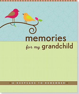 Memories for My Grandchild: A Keepsake to Remember Cover Image