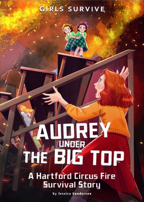 Audrey Under the Big Top: A Hartford Circus Fire Survival Story Cover Image