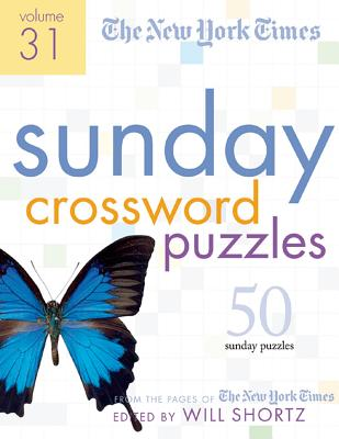 The New York Times Sunday Crossword Puzzles Volume 31: 50 Sunday Puzzles from the Pages of The New York Times Cover Image