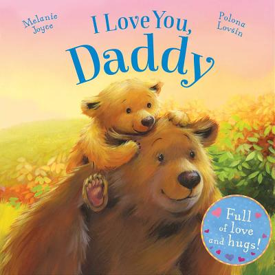 I Love You, Daddy: Full of love and hugs! Cover Image
