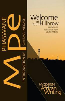 Welcome to Our Hillbrow: A Novel of Postapartheid South Africa (Modern African Writing Series) Cover Image