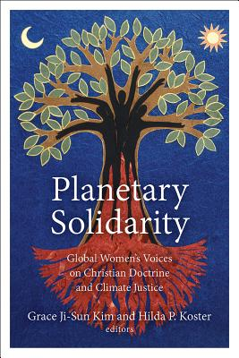 Planetary Solidarity: Global Women's Voices on Christian Doctrine and Climate Justice Cover Image