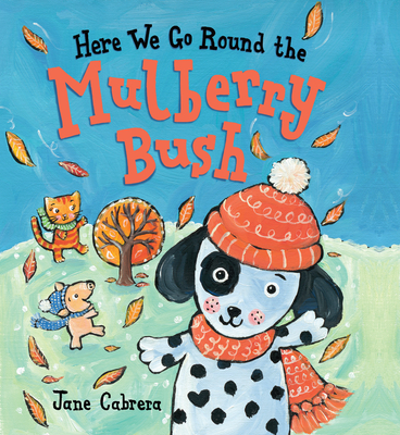 Cover for Here We Go Round the Mulberry Bush (Jane Cabrera's Story Time)