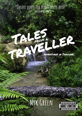 Tales from a Traveller . . . Adventures in Thailand Cover Image