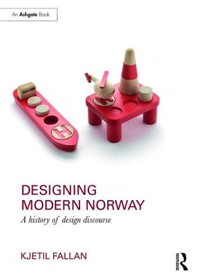 Designing Modern Norway: A History of Design Discourse Cover Image
