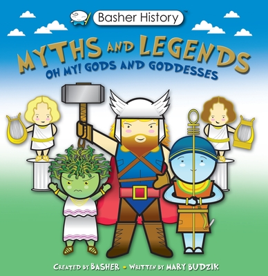 Basher Myths and Legends: Oh My! Gods and Goddesses (Basher History) Cover Image