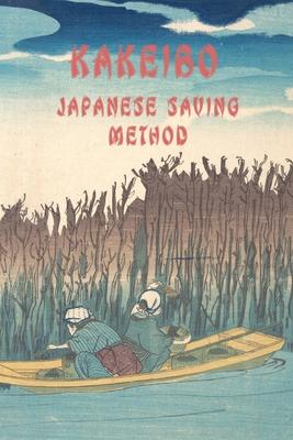 Kakeibo Japanese Saving Method: Japanese Art Of Saving - Household Budget Manager - Household Finance Control - Save Money - Household Finance Ledger Cover Image