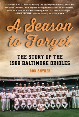 A Season to Forget: The Story of the 1988 Baltimore Orioles Cover Image