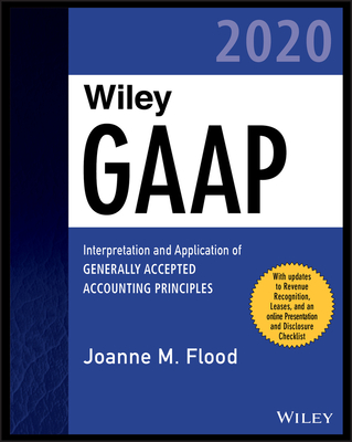 Wiley GAAP 2020: Interpretation and Application of Generally Accepted Accounting Principles (Wiley Regulatory Reporting) Cover Image
