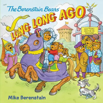 The Berenstain Bears: Long, Long Ago Cover Image