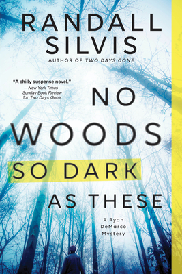 No Woods So Dark as These (Ryan DeMarco Mystery #4) Cover Image