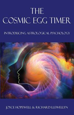 The Cosmic Egg Timer: Introducing Astrological Psychology Cover Image