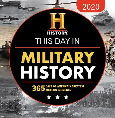 2020 History Channel This Day in Military History Boxed Calendar: 365 Days of America's Greatest Military Moments Cover Image