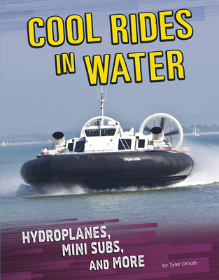 Cool Rides in Water: Hydroplanes, Mini Subs, and More Cover Image