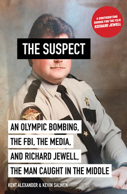 Suspect: An Olympic Bombing, the FBI, the Media, and Richard Jewell, the Man Caught in the Middle Cover Image