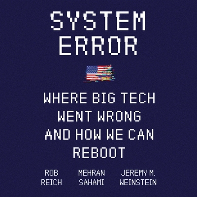 System Error: Where Big Tech Went Wrong and How We Can Reboot Cover Image