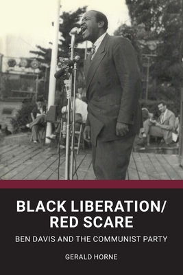 Black Liberation / Red Scare: Ben Davis and the Communist Party Cover Image