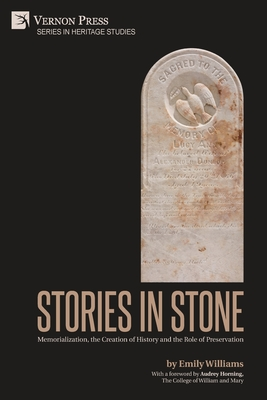 Stories in Stone: Memorialization, the Creation of History and the Role of Preservation (Heritage Studies) Cover Image