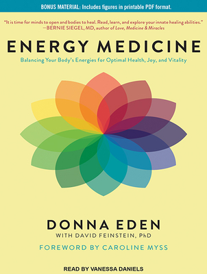 Energy Medicine: Balancing Your Body's Energies for Optimal Health, Joy, and Vitality Cover Image