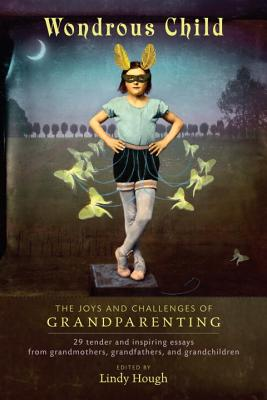 Wondrous Child: The Joys and Challenges of Grandparenting Cover Image